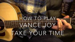 Take Your Time // Vance Joy // Easy Guitar Lesson