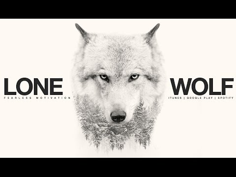 Lone Wolf – Motivational Video For All Those Fighting Battles Alone