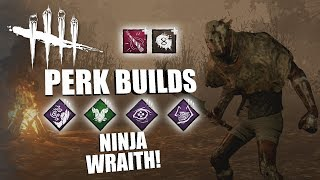 NINJA WRAITH! | Dead By Daylight THE WRAITH PERK BUILDS