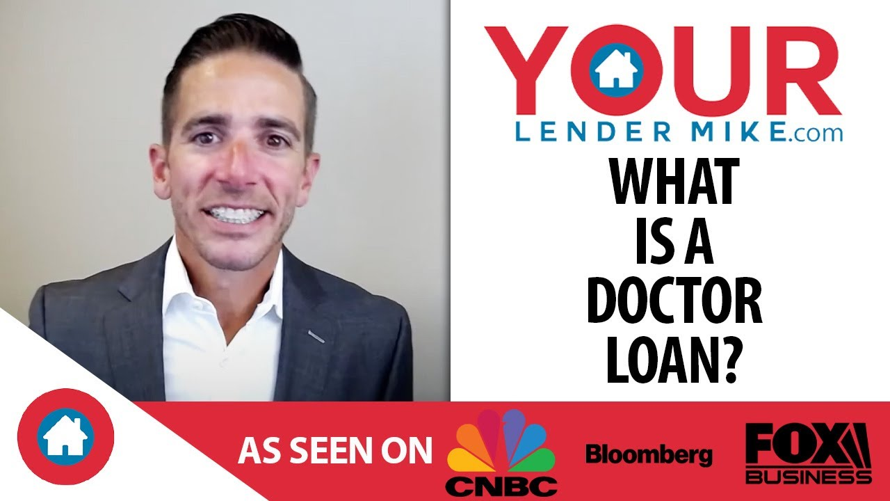 Q: Have You Heard of a Doctor Loan?