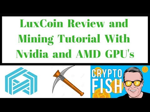 LuxCoin Review and Mining Tutorial With Nvidia and AMD GPU's