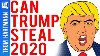 Could Trump Steal 2020 Election?