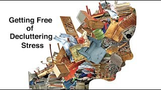 Getting Free Of Decluttering Stress