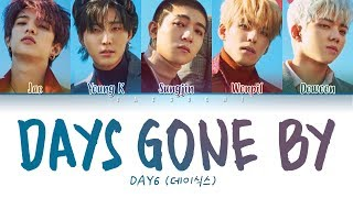 Day6  데이식스  - Days Gone By  행복했던 날들이었다  【color Coded  S Eng Rom Han 가사】