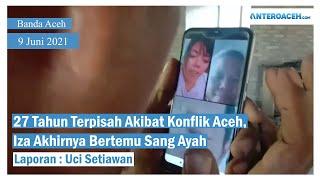 Video Haru Percakapan Anak dan Ayah Setelah 27 Tahun Terpisah Akibat Konflik Aceh