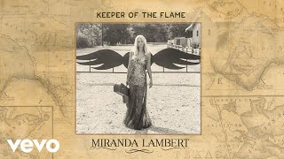 Keeper of the Flame (Audio) - Miranda Lambert  (Video)