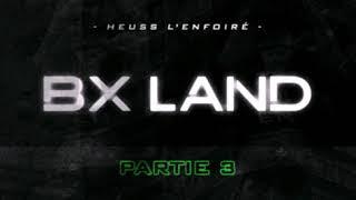 Heuss L'enfoiré   BX Land #3 (Audio)