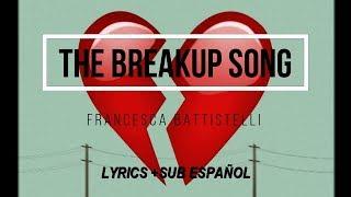 The Breakup Song   Francesca Battistelli (Lyrics +Sub ESPAÑOL)