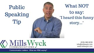 Public Speaking - What NOT to Say: I heard this funny story