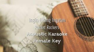 Ingin Hilang Ingatan Rocket Rockers Acoustic Karaoke...