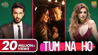 Here is the first massive collaboration of 2020! VYRL Originals presents 'Tum Na Ho' - A beautiful love ballad by Arjun Kanungo and Prakriti Kakar featuring the internet sensations Awez Darbar & Nagma Mirajkar. Composed by M Ajay Vaas & written by Kunaal Vermaa, the track is an ode to love & companionship & the video will have you fall in love with these adorable moments and celebrate love every day.  #TumNaHo #AwezNagma #VYRLOriginals  Tell us which was your favourite 'Nawez' scene from the music video in the comments below!  ►Listen To Tum Na Ho On :  ♫ JioSaavn - https://www.jiosaavn.com/album/tum-na-ho/kBRXtlQEed4_ ♫ Spotify - https://open.spotify.com/album/6472XqZVt7gHSO4K40Pqk7 ♫ Gaana - https://gaana.com/album/tum-na-ho ♫ Amazon Music - https://music.amazon.in/albums/B084T5NWGK ♫ Hungama - https://www.hungama.com/song/tum-na-ho/52046469/ ♫ Wynk - https://wynk.in/u/X3HJw3xzE ♫ Apple Music - https://music.apple.com/in/album/tum-na-ho/1498423061?i=1498423072  ►Audio Credits:  Song Name: Tum Na Ho Artist: Arjun Kanungo, Prakriti Kakar & M Ajay Vaas Composer: M Ajay Vaas Lyricist: Kunaal Vermaa Music Producer: M Ajay Vaas, Robinson Shalu  Guitars by: Roland Fernandes Vocals recorded at AMV and Neo Sound, Mumbai Mix and Master by Eric Pillai (Future Sound of Bombay) Mix Assistant Engineer: Michael Edwin Pillai  ►Video Credits:  Video director - Adil Shaikh Concept and creative director- Pooja Gujral Asst - Mac, Ajisha, Malang, Nikhil Manager - Roman Sarkar Post-production- Shake & cut Editor- Oswin Asst - Uc Online - Satish Vfx - Raju Binsale Di - Bhushan Mhatre  ►Song Lyrics:  Tu Jabse Door Gaya Safar Mein Choot Gaya Mujhe Sab Yaad Raahaa Magar Tu Bhool Gaya  Jis Din Tujhe Tha Apna Kahaa Mujh Mein Na Main Zara Bhi Raha Kuch Bhi Hai Mera Na Baaki Raha Ab Yahaan  Tum Na Ho Toh Kya Phir Ooo Dil Tere Paas Hai Tum Na Ho Toh Kya Phir Ooo Tumse Hi Pyaar Hai  Tum Na Ho Toh Kya Phir Ooo Dil Tere Paas Hai Tum Na Ho Toh Kya Phir Ooo Tumse Hi Pyaar Hai  Tum Na Ho Toh...  Main Le Jaa Rahi Hoon Mohabbat Teri Hai Sahi Maine Maana Shikayat Teri Tu Nazar Mein Rahe Yaa Rahe Door Tu Par Hamesha Mera Sath Hai  Jo Guzar Ke Bhi Guzar Na Saka Zindagi Ka Tu Hai Aisa Sama  Na Kabhi Mujhse Tu Hoga Juda Alwidaa  Tum Na Ho Toh Kya Phir Ooo Dil Tere Paas Hai Tum Na Ho Toh Kya Phir Ooo Tumse Hi Pyaar Hai  Tum Na Ho Toh Kya Phir Ooo Dil Tere Paas Hai Tum Na Ho Toh Kya Phir Ooo Tumse Hi Pyaar Hai  Tum Se Hi Pyaar Hai Tum Se Hi Tum Se Hi Pyaar Hai Tum Se Hi Tum Se Hi Pyaar Hai Tum Se Hi Tum Se Hi Pyaar Hai Tum Se Hi Pyaar Hai Tum Na Ho Toh...  ► About VYRL Originals:  VYRL Originals is a platform from Universal Music India that is dedicated to building the culture and category of non-film music in India. VYRL Originals is the go-to destination for fans of non-film music who are seeking original content, meaningful music, and clutter-breaking slick videos.  Follow VYRLOriginals Here:  ► Subscribe to VYRLOriginals: https://goo.gl/pKRj7R ► Follow us on Instagram: https://www.instagram.com/VYRLOriginals ► Like us on Facebook: https://www.facebook.com/VYRLOriginals ► Follow us on Twitter: https://twitter.com/VYRLOriginals  Like || Share || Comment