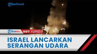 Detik-detik Israel Kembali Lancarkan Serangan Udara di Gaza, Situs Pembuatan Roket Hamas Diincar