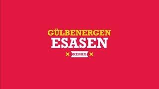Gülben Ergen - Esasen (Remix)