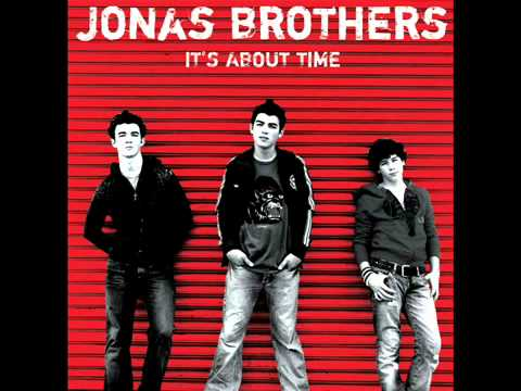 10. 7:05 - Jonas Brothers - Jonas Brothers [It's About Time]