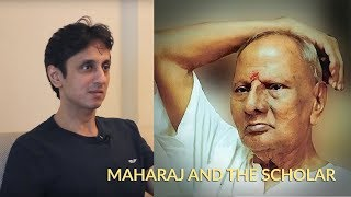 Nisargadatta Maharaj and the Vedanta scholar