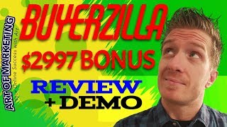 Buyerzilla Review, Demo, $2997 Bonus, Buyerzilla Review