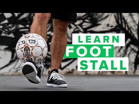Learn The Foot Stall | The Most Basic Of All Football Skills