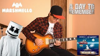 Marshmello   Rescue Me (ft. A Day To Remember) Guitar Cover