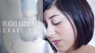 Flight Facilities - Crave You (Cover) by Daniela Andrade