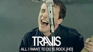 Travis   All I Want To Do Is Rock (Official Video)