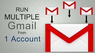 How To Run Multiple Gmail from one Account