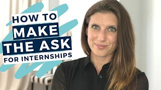 How to Ask for an Internship  |  The Intern Hustle