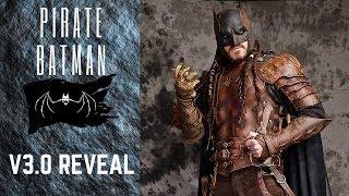 Pirate Batman V3.0- Cosplay Reveal/ Demo!