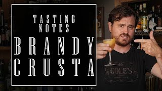 Tasting Notes: Brandy Crusta