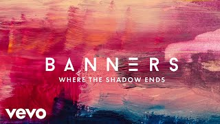 BANNERS, Young Bombs   Where The Shadow Ends (Official Audio)