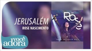 Rose Nascimento - Jerusalém (Tente Um Pouco Mais) [Áudio Oficial]