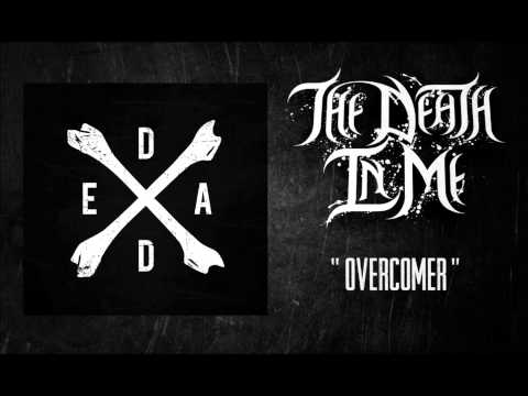 The Death In Me - Overcomer