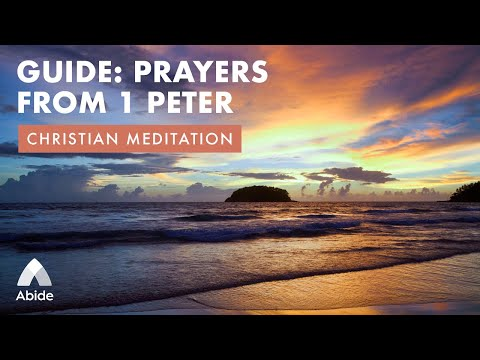 Christian Meditation GUIDE: PRAYERS FROM 1 PETER