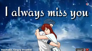 I Always Miss You || WhaysApp Status