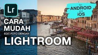 Tips Edit Foto Menggunakan Adobe Lightroom di Android dan iOS untuk Pemula