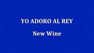yo adoro al rey new wine mp3