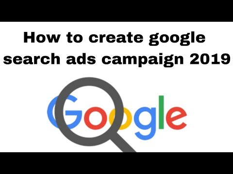 How to create google search ads campaign 2019