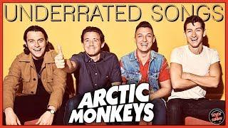 7 Super UNDERRATED Arctic Monkeys Songs