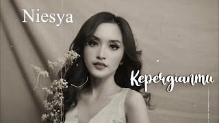 Download lagu Niesya Kepergianmu Mp3