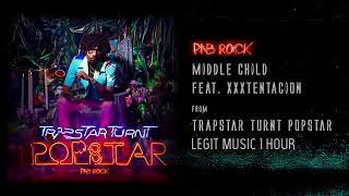 PNB Rock   MIDDLE CHILD (Feat. XXXTENTACION) 1 Hour