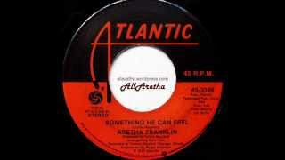 """Aretha Franklin - Something He Can Feel / Loving You Baby - 7"""" - 1975"""