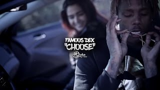 "Famous Dex - ""Choose"" | Shot by @lakafilms"