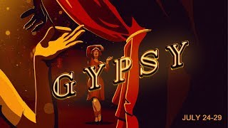 SIZZLE REEL - GYPSY: July 24-29 at the Wells Fargo Pavilion produced by Broadway At Music Circus