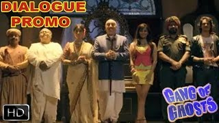 Bhoot Log Bhootiyapanti Karne Aa Rahe Hai - Dialogue Promo 4 - Gang of Ghosts