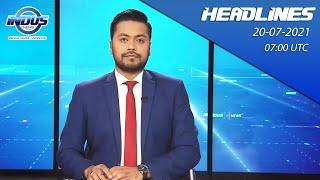 Indus News Bulletin   07:00 UTC   20th July 2021