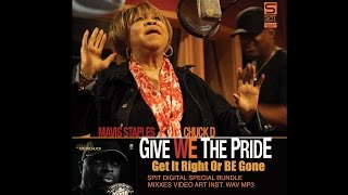Chuck D - Give We The Pride ft. Mavis Staples
