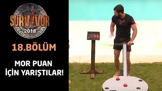Survivor 2018 | 18.Bölüm | Mor Puan İçin Yarıştılar!