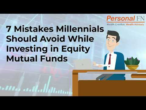 7 Mistakes Millennials Should Avoid While Investing in Equity Mutual Funds