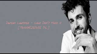 Duncan Laurence   Love Don't Hate It [TŁUMACZENIE PL]