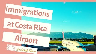 Immigration at Costa Rica Airport - What to expect arriving - Costa Rica Expat Life