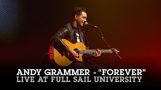 "Andy Grammer ""Forever"" Live at Full Sail University"